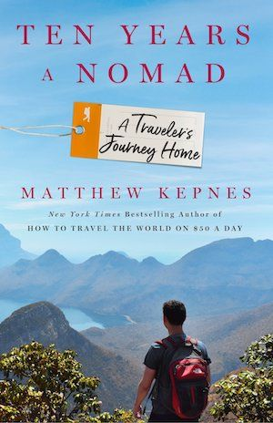 Ten Years a Nomad by Matt Kepnes