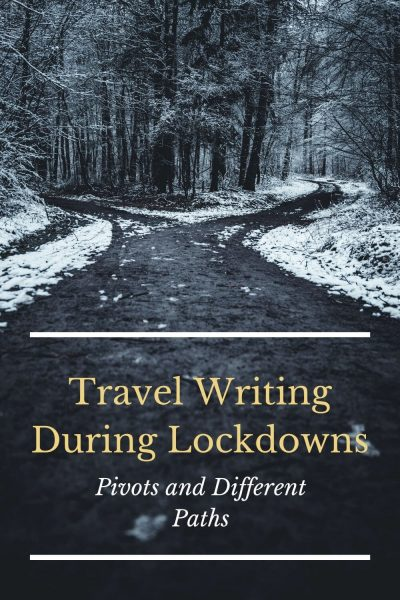 travel writing during lockdowns pivot